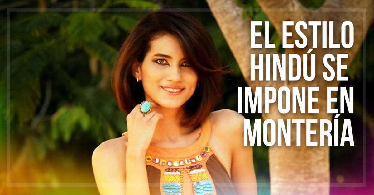 El estilo Hindú se impone en Montería
